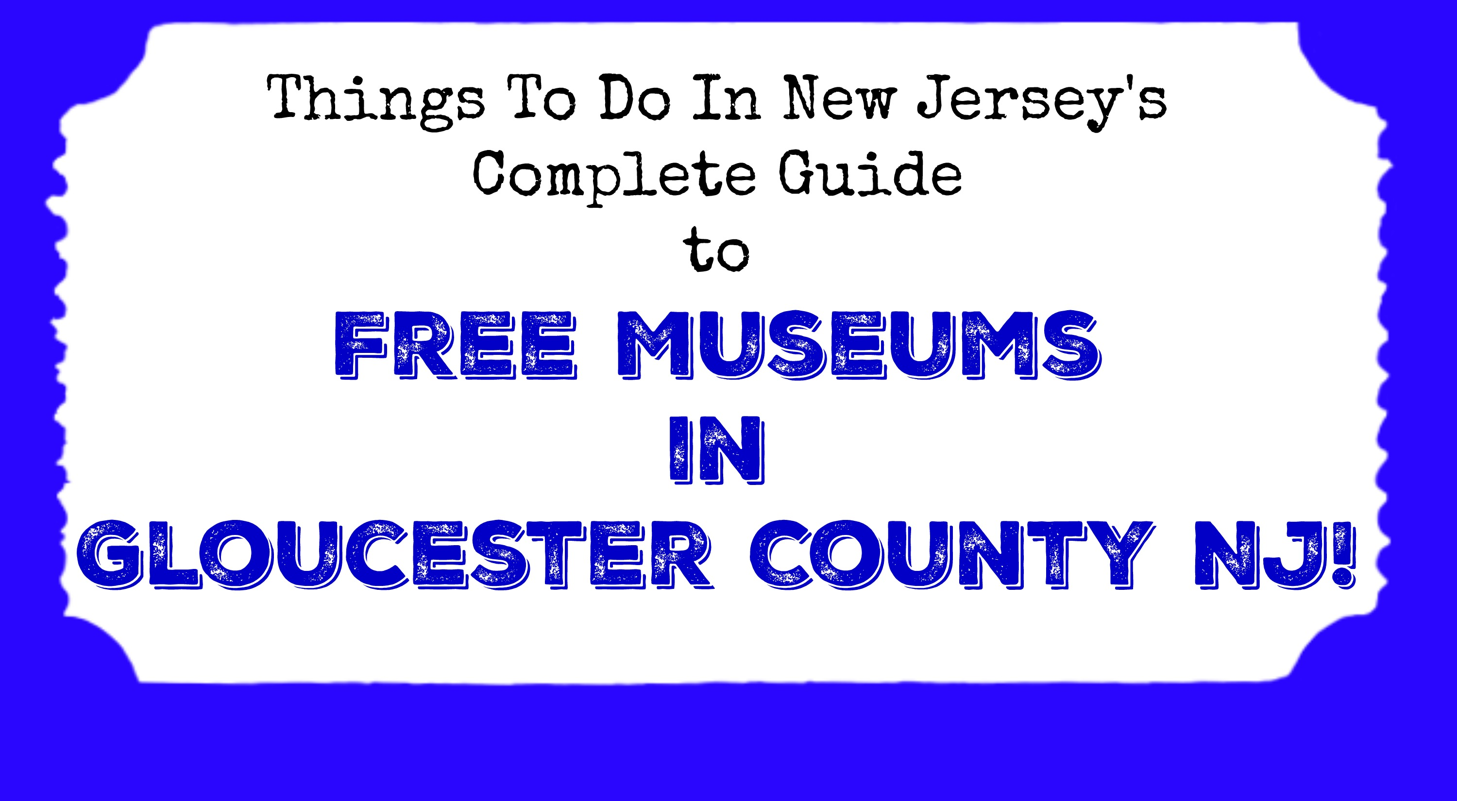 free museums in gloucester county nj - things to do in new jersey